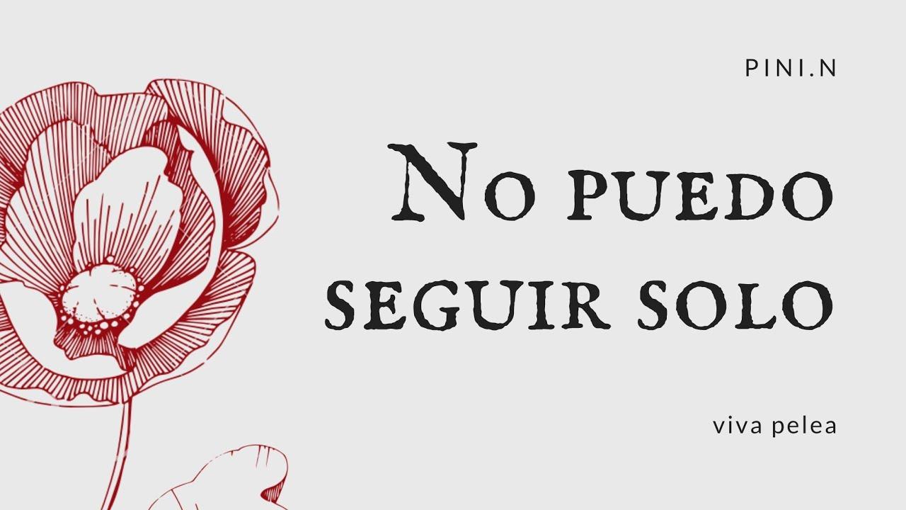 No puedo seguir solo - by Pini Diaz - viva pelea