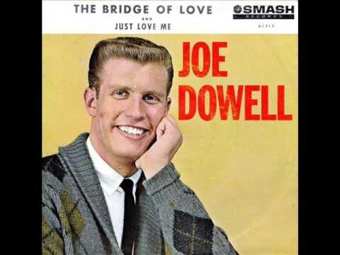 Joe Dowell - Just Love Me