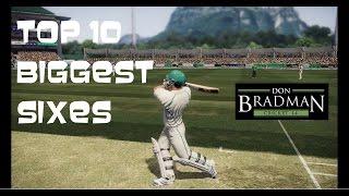 Top 10: Biggest Sixes | Don Bradman Cricket 14