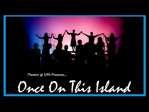 Once On This Island - Great Path Academy 2019 Musical