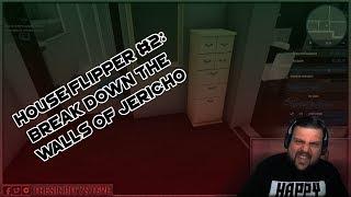 House Flipper - #2 - Break Down the Walls of Jericho!!