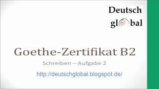 Goethe Zertifikat B2 Schreiben Aufgabe 2