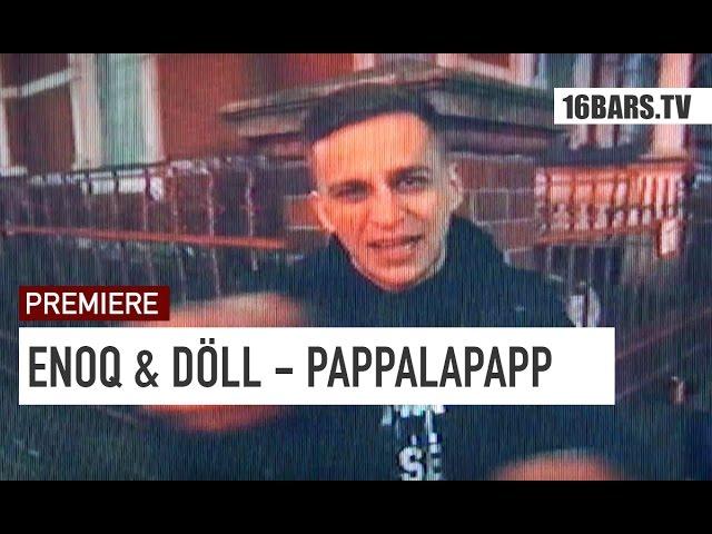 Enoq & Döll - Pappalapapp (16BARS.TV PREMIERE)