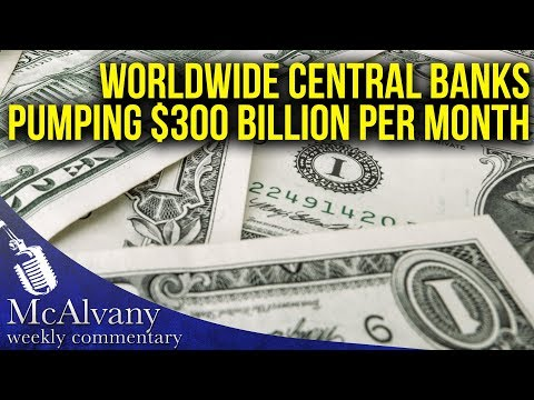 QE still alive and well: Worldwide central banks pumping in 300 billion per month