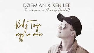 Dziemian & Ken Lee - Nie zatrzymam się (Remix by Daniel J)
