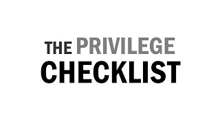 The Privilege Checklist