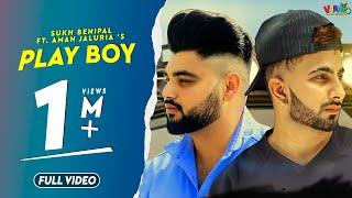 Play boy (Sali bani pyar di) Sukh Benipal Ft. Aman Jaluria | Latest Punjabi Song 2019