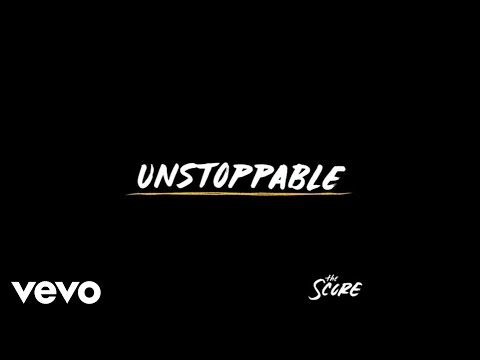The Score - Unstoppable (Audio)