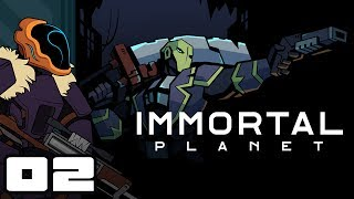 Let's Play Immortal Planet - PC Gameplay Part 2 - To Cinders