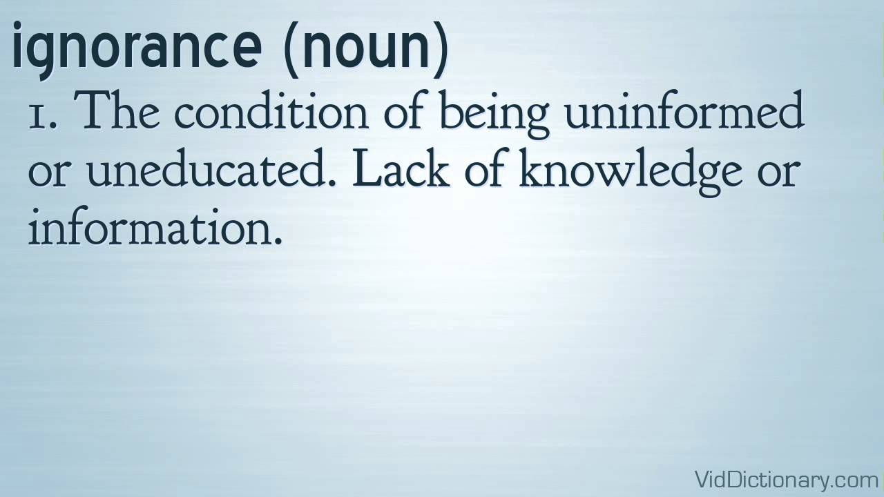 Image result for ignorance definition