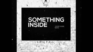 Something Inside (LateFall Remix) - Jessie Ware