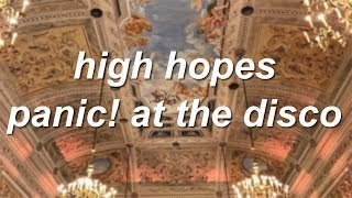 High Hopes - Panic! At The Disco (LYRICS) *READ DESCRIPTION*