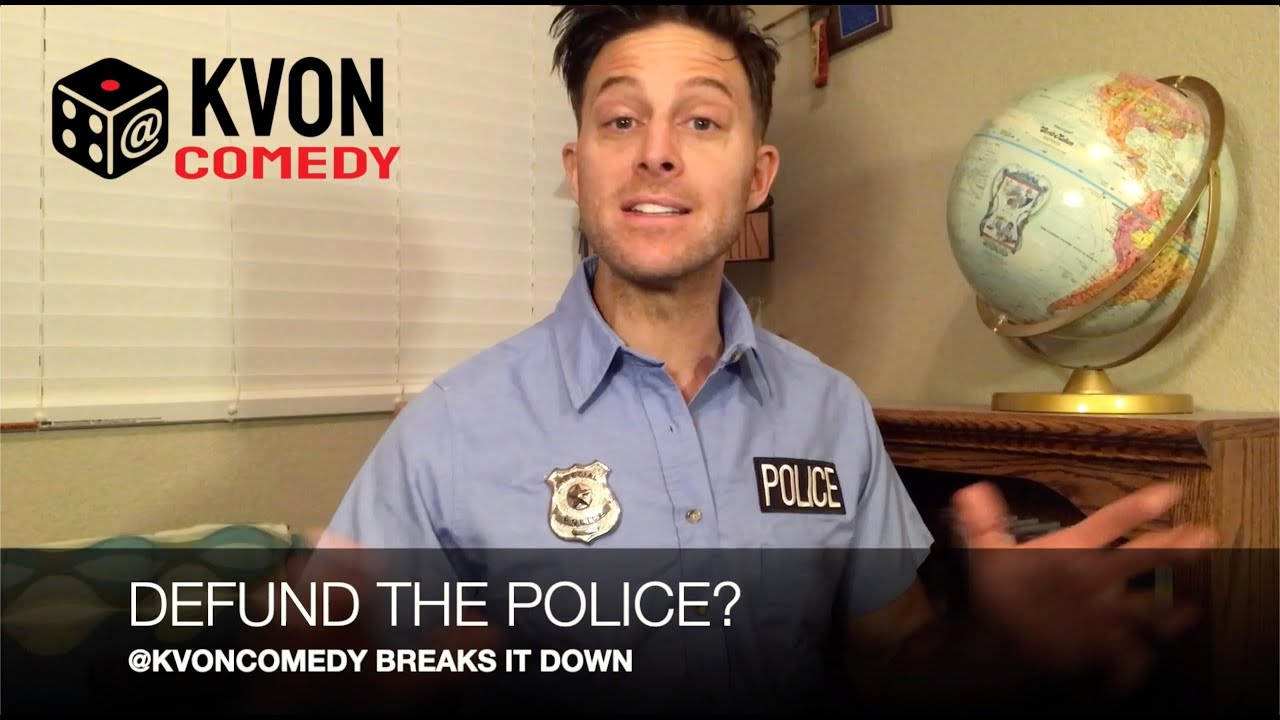 Defund The Police? -New trendy call-to-action will get you killed (comedian K-von)