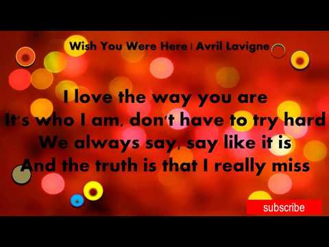 Lirik lagu Wish You Were Here | Avril Lavigne