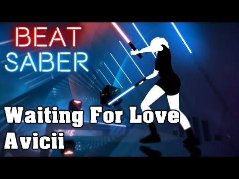 Beat Saber - Waiting For Love - Avicii (custom song) | FC