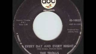 The Trolls - Every Day And Every Night - 1966