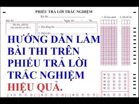 Hướng dẫn làm bài trên phiếu trả lời trắc nghiệm   từ bài học kỳ đến bài thi THPT quốc gia