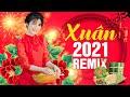Mở Càng To LK TẾT TẾT TẾT TẾT ĐẾN RỒI REMIX Năm Mới Càng Sung Sướng - Nhạc Xuân 2021 Remix Sôi Động