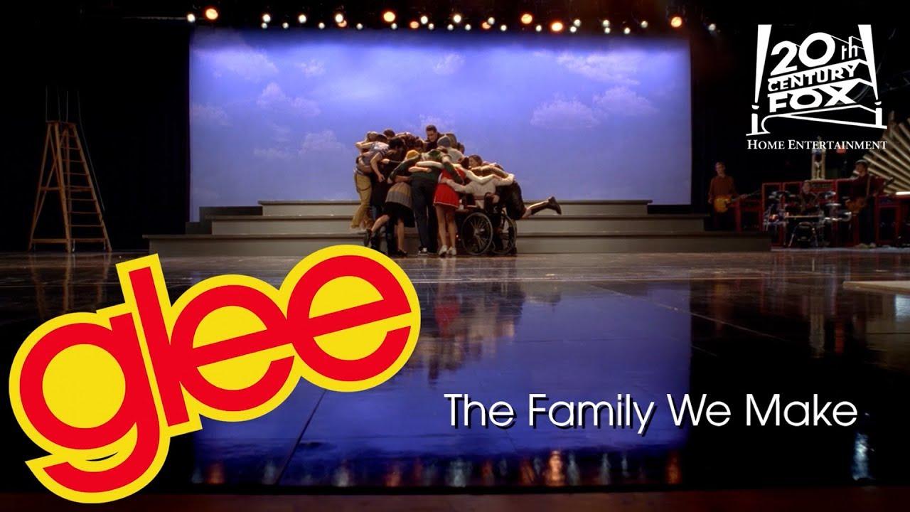 The Family We Make   GLEE