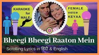 Bheegi Bheegi Raaton Mein    Karaoke for Male    Female voice  Keyaa    Scrolling Lyrics    Ajanabee