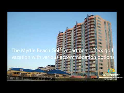 The Best Myrtle Beach Golf Packages, Myrtle Beach Vacation Packages and Online Special Tee Times