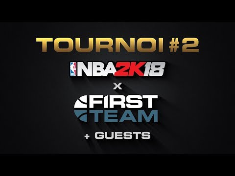 NBA 2K18 / FIRST TEAM - Tournoi Guest DEMI FINALES ( Jaymax, Broken, etc)