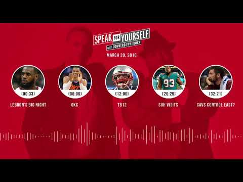 SPEAK FOR YOURSELF Audio Podcast (3.20.18) with Colin Cowherd, Jason Whitlock | SPEAK FOR YOURSELF