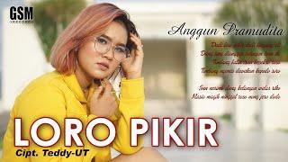 Download Lagu Dj Loro Pikir - Anggun Pramudita I Official Music Video mp3