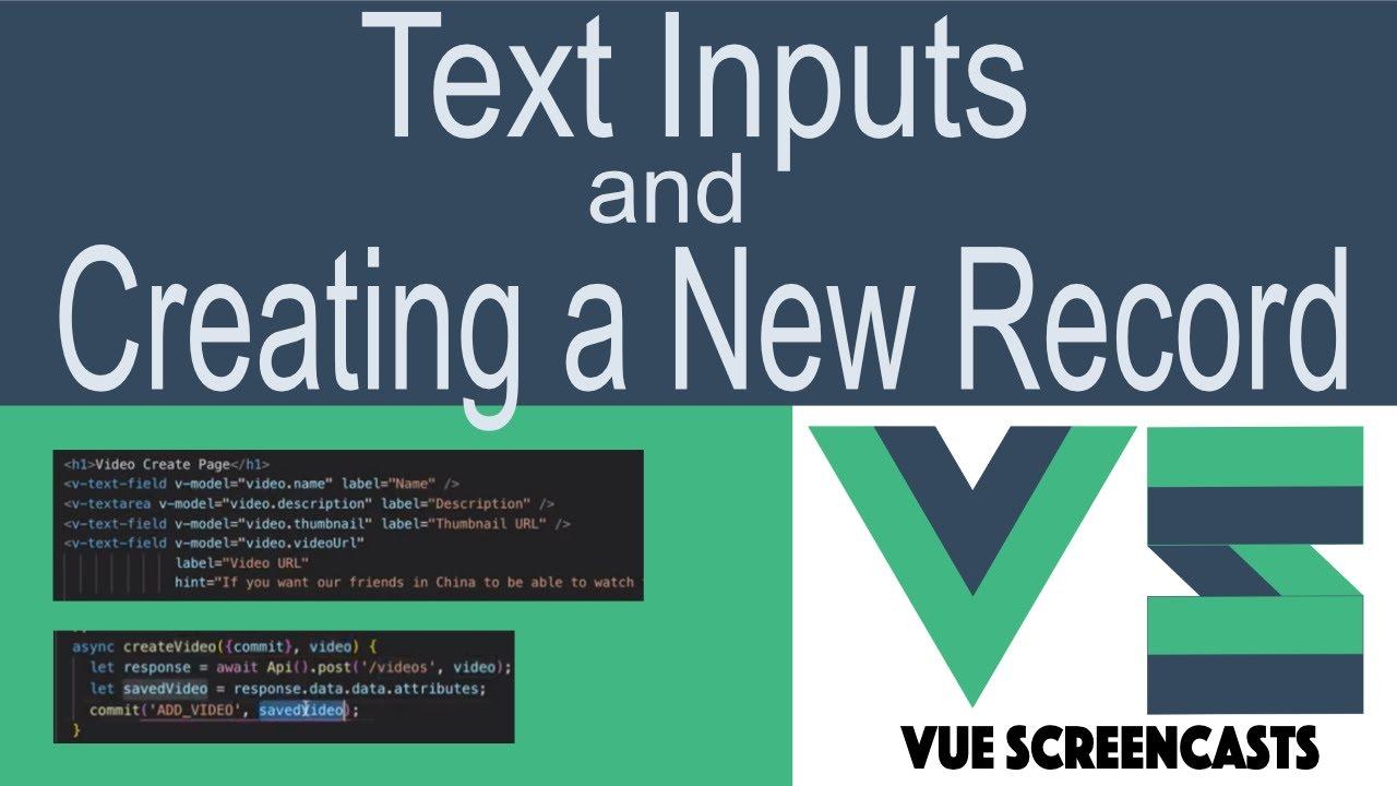 Video Creation Form - Text Inputs + Vuetify + Axios + VueX