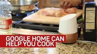 You've got a cooking teacher in the Google Home