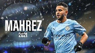 Riyad Mahrez DEADLY Skills & Goals 2021