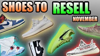 Most HYPED Sneaker Releases NOVEMBER 2018 | Sneakers To RESELL In NOVEMBER 2018