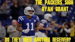 The Packers Sign Ryan Grant. Do They Still Need A WR?
