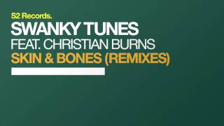 Swanky Tunes Feat Christian Burns Skin Bones Dave202 Remix TEASER