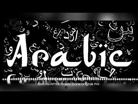 Bl4ck&Wh1te Arabic Zone original mix