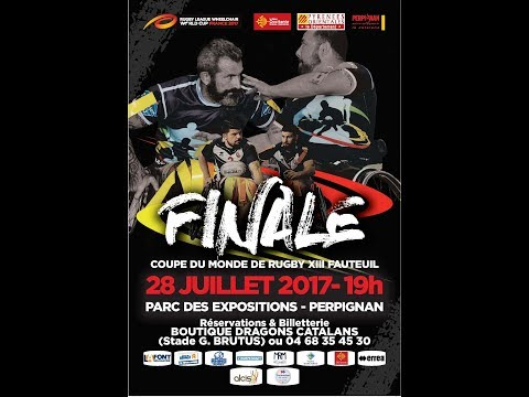 Coupe du Monde Rugby XIII Fauteuil 2017  - FINALE  ( FRANCE - ANGLETERRE)