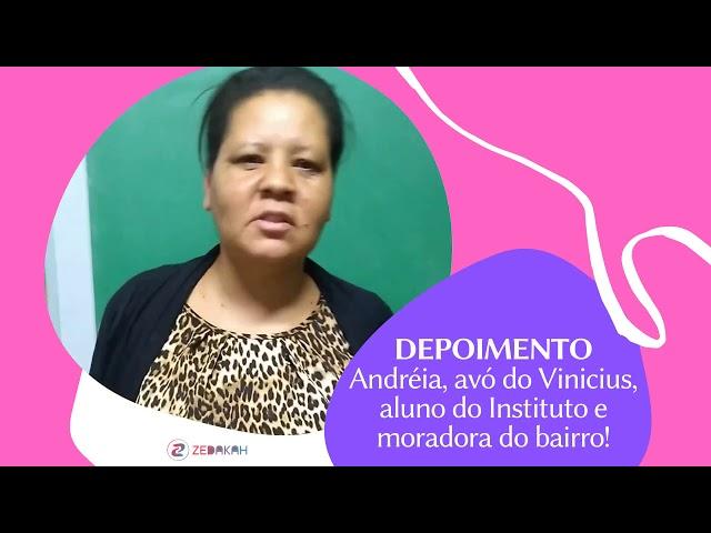 Andréia, avó de aluno do Instituto e moradora do bairro!
