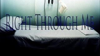 """Right Through Me"" by Anonymous Man Under Your Bed !dNrTNU2oss"