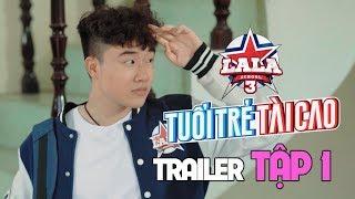 Trailer TẬP 1   HỌC VIỆN ÂM NHẠC - LALA SCHOOL   MÙA 3 - TUỔI TRẺ TÀI CAO 😍