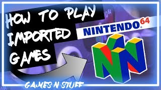 How to Play Imported N64 Games - Games 'N Stuff - Desthetic