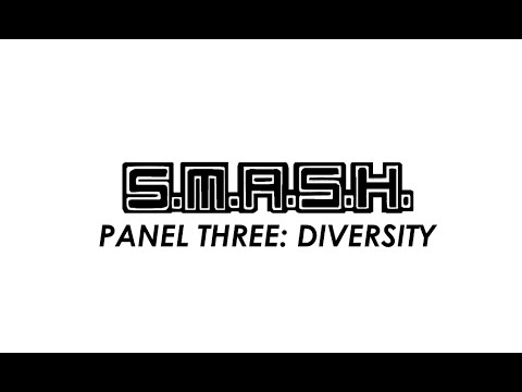 SMASH Panel Three: Diversity