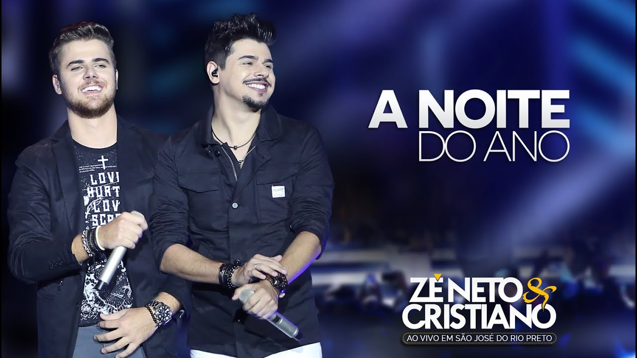 Zé Neto e Cristiano - A Noite Do Ano (DVD Ao vivo em São José do Rio Preto)