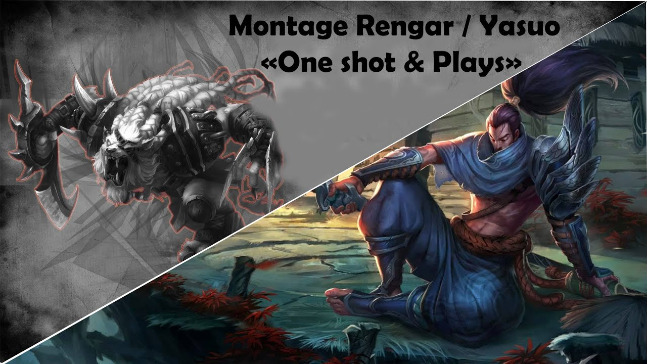 ♦ Montage Rengar / Yasuo