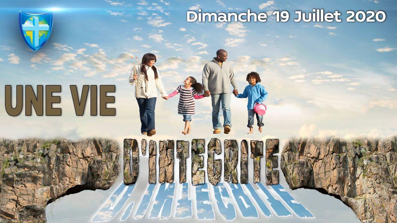 UNE VIE D'INTÉGRITÉ - CULTE DU DIMANCHE 19/07/20
