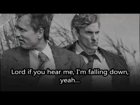 Cuff the Duke - If I Live Or If I Die with Lyrics HQ (True Detective - Soundtrack)