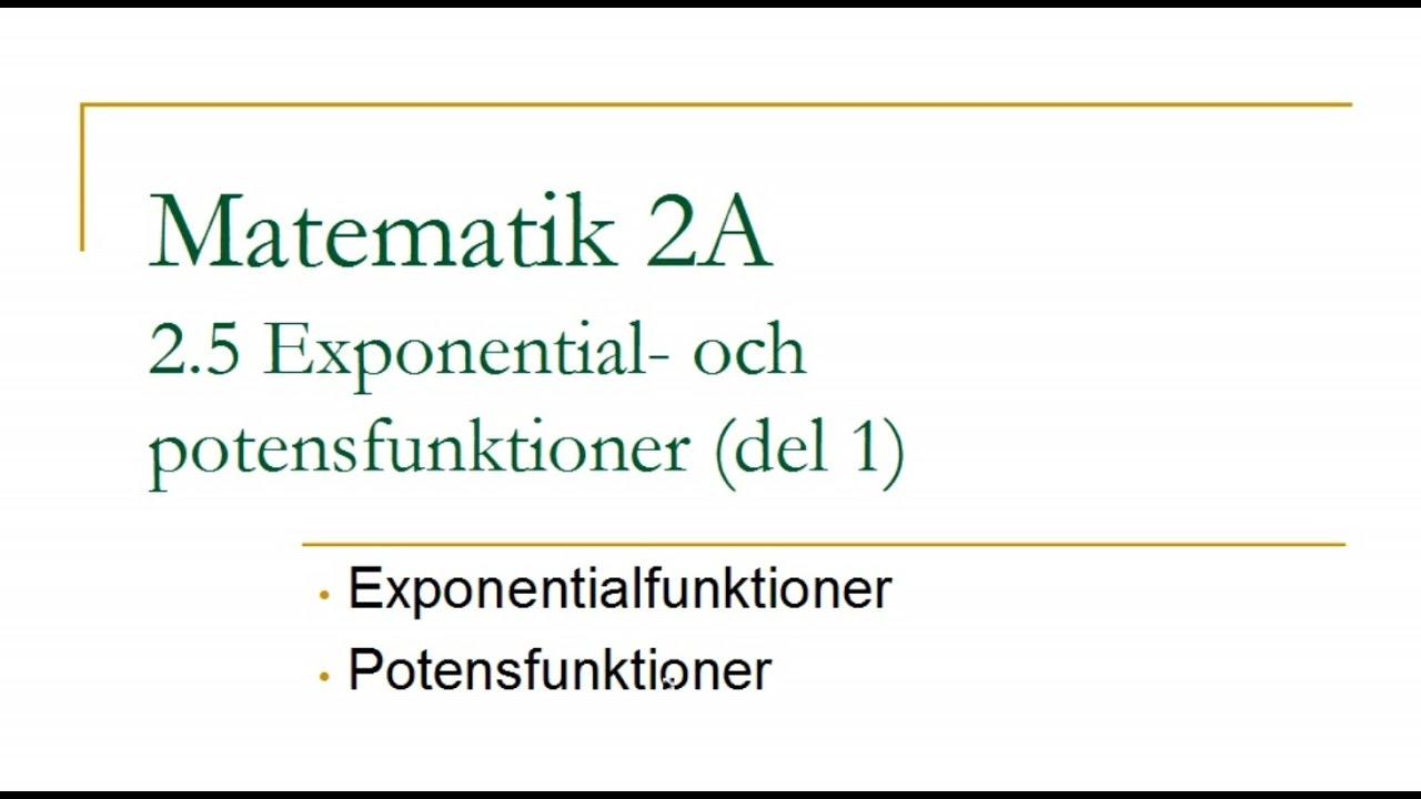 Matematik 2A, kapitel 2.5 – Exponential- och potensfunktioner (del 1)