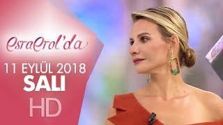 Esra Erol'da 11 Eylül 2018 | Salı