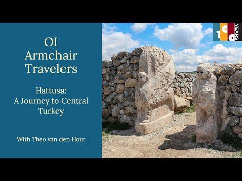 OI Armchair Travelers: Hattusa, a Journey to Central Turkey