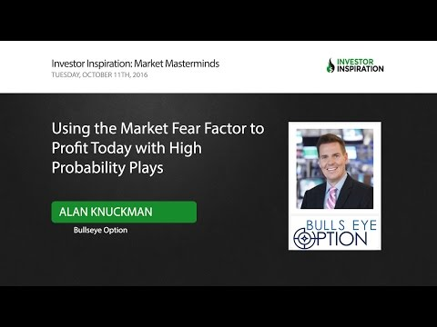 Using the Market Fear Factor to Profit Today with High Probability Plays | Alan Knuckman