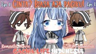 [•Cinta? Biasa aja bagiku•]✨Eps 1✨ | GLMM Original | •GLMM Indonesia• //Gacha Life Indonesia 🇮🇩//